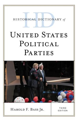 Cover image for the book Historical Dictionary of United States Political Parties, Third Edition