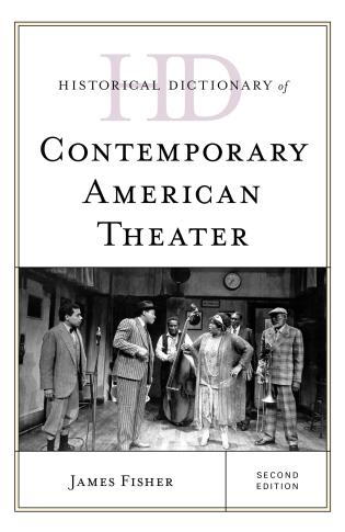 Cover image for the book Historical Dictionary of Contemporary American Theater, Second Edition