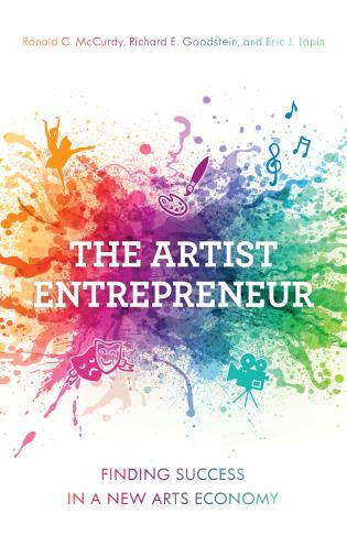 Cover image for the book The Artist Entrepreneur: Finding Success in a New Arts Economy