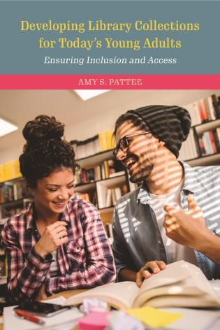 Cover image for the book Developing Library Collections for Today's Young Adults: Ensuring Inclusion and Access, Second Edition