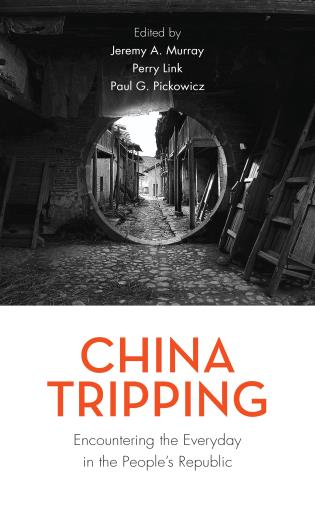 Cover image for the book China Tripping: Encountering the Everyday in the People's Republic