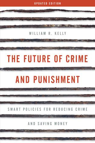 Cover image for the book The Future of Crime and Punishment: Smart Policies for Reducing Crime and Saving Money, Updated Edition