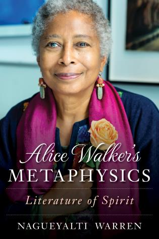 Cover image for the book Alice Walker's Metaphysics: Literature of Spirit