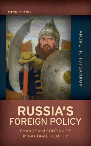 Cover image for the book Russia's Foreign Policy: Change and Continuity in National Identity, Fifth Edition
