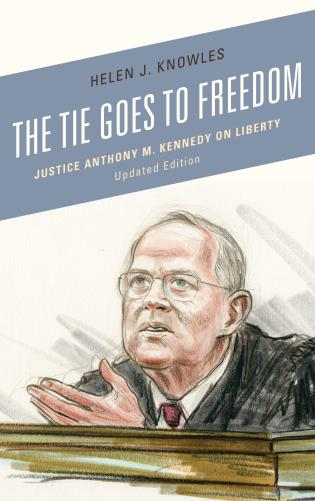Cover image for the book The Tie Goes to Freedom: Justice Anthony M. Kennedy on Liberty, Updated Edition