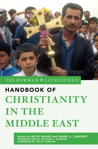Cover image for the book The Rowman & Littlefield Handbook of Christianity in the Middle East