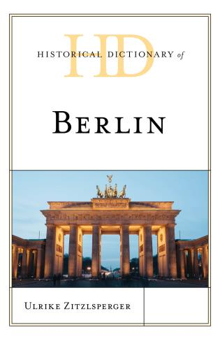 Cover image for the book Historical Dictionary of Berlin