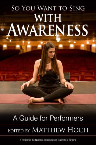 Cover image for the book So You Want to Sing with Awareness: A Guide for Performers