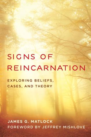 Cover image for the book Signs of Reincarnation: Exploring Beliefs, Cases, and Theory