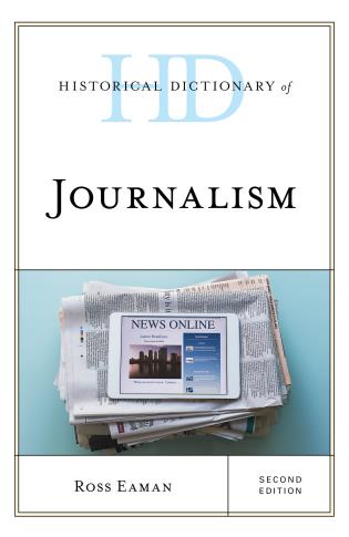 Cover image for the book Historical Dictionary of Journalism, Second Edition