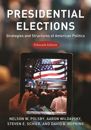 Cover image for the book Presidential Elections: Strategies and Structures of American Politics, Fifteenth Edition