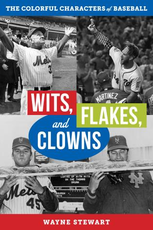 Cover image for the book Wits, Flakes, and Clowns: The Colorful Characters of Baseball