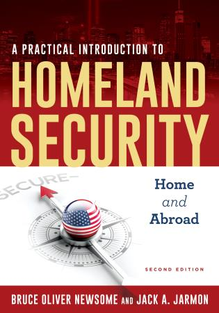 Cover image for the book A Practical Introduction to Homeland Security: Home and Abroad, Second Edition