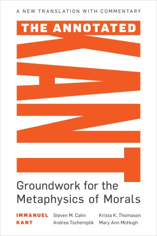 Cover image for the book The Annotated Kant: Groundwork for the Metaphysics of Morals
