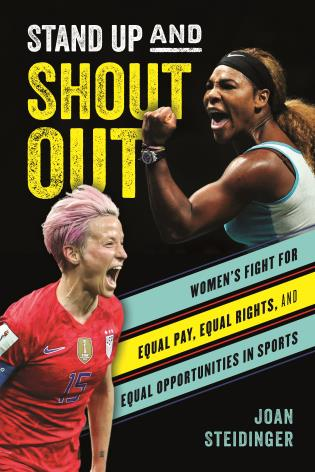 Cover image for the book Stand Up and Shout Out: Women's Fight for Equal Pay, Equal Rights, and Equal Opportunities in Sports