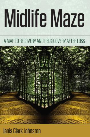 Cover image for the book Midlife Maze: A Map to Recovery and Rediscovery after Loss