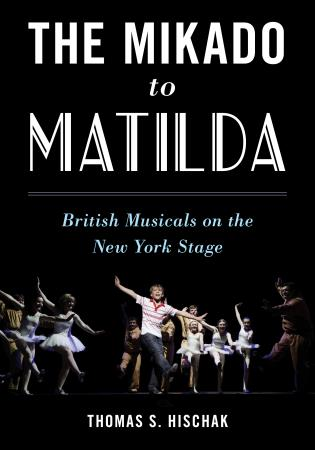 Cover image for the book The Mikado to Matilda: British Musicals on the New York Stage