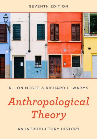 Cover image for the book Anthropological Theory: An Introductory History, Seventh Edition