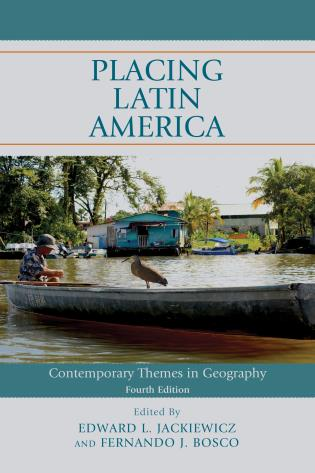 Cover image for the book Placing Latin America: Contemporary Themes in Geography, Fourth Edition
