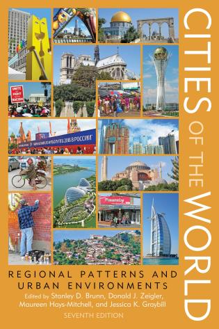 Cover image for the book Cities of the World: Regional Patterns and Urban Environments, Seventh Edition