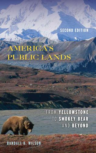 Cover image for the book America's Public Lands: From Yellowstone to Smokey Bear and Beyond, Second Edition