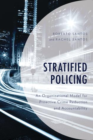 Cover image for the book Stratified Policing: An Organizational Model for Proactive Crime Reduction and Accountability