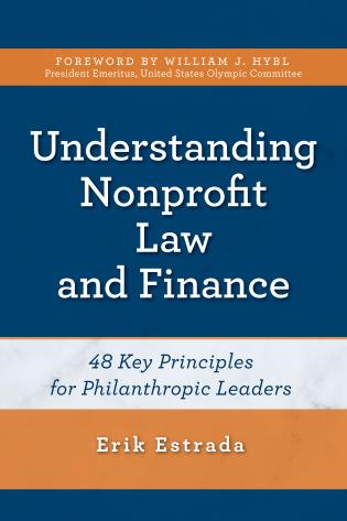 Cover image for the book Understanding Nonprofit Law and Finance: Forty-Eight Key Principles for Philanthropic Leaders