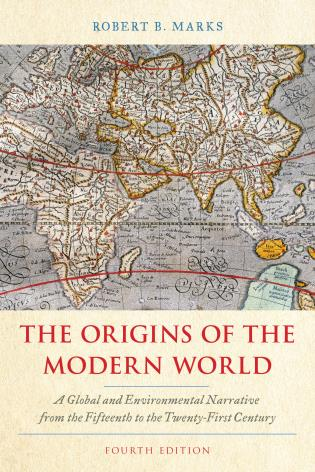 Cover image for the book The Origins of the Modern World: A Global and Environmental Narrative from the Fifteenth to the Twenty-First Century, Fourth Edition