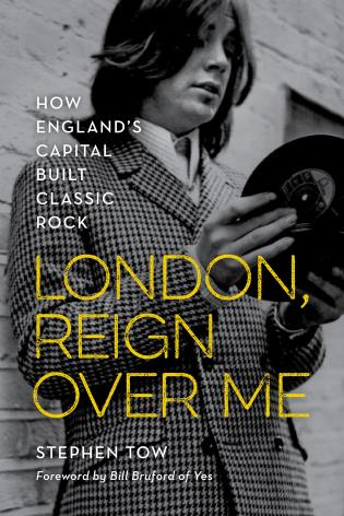 Cover image for the book London, Reign Over Me: How England's Capital Built Classic Rock