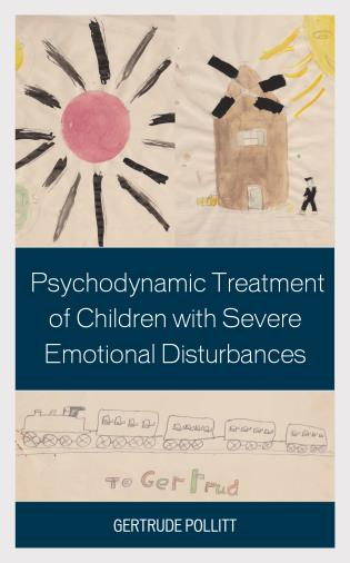 Cover image for the book Psychodynamic Treatment of Children with Severe Emotional Disturbances