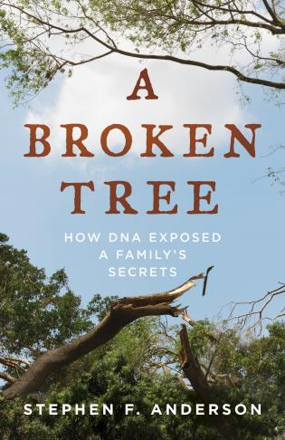 Cover image for the book A Broken Tree: How DNA Exposed a Family's Secrets