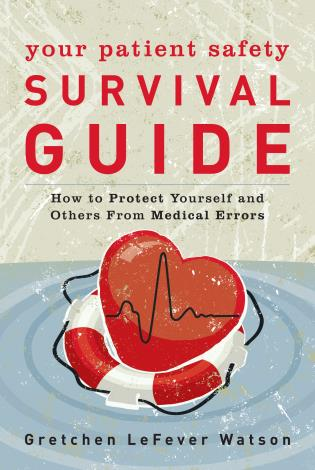 Cover image for the book Your Patient Safety Survival Guide: How to Protect Yourself and Others from Medical Errors