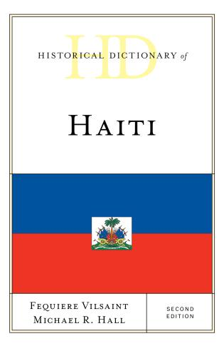 Cover image for the book Historical Dictionary of Haiti, Second Edition