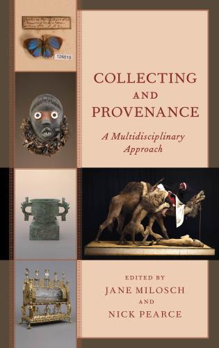 Cover image for the book Collecting and Provenance: A Multidisciplinary Approach