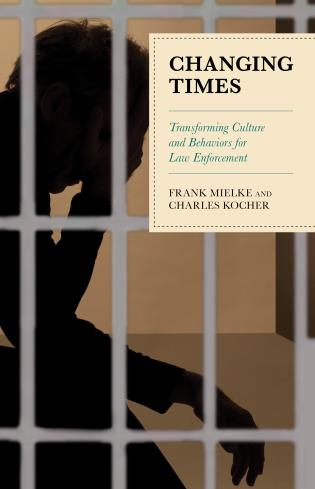 Cover image for the book Changing Times: Transforming Culture and Behaviors for Law Enforcement