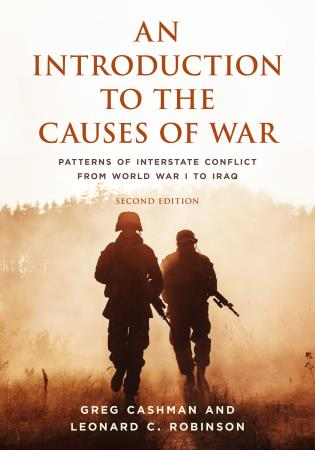 Cover image for the book An Introduction to the Causes of War: Patterns of Interstate Conflict from World War I to Iraq, Second Edition