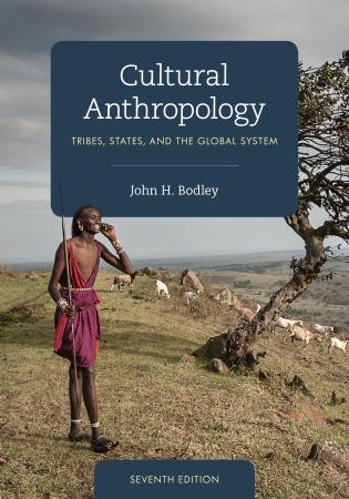 Cover image for the book Cultural Anthropology: Tribes, States, and the Global System, Seventh Edition