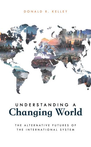 Cover image for the book Understanding a Changing World: The Alternative Futures of the International System
