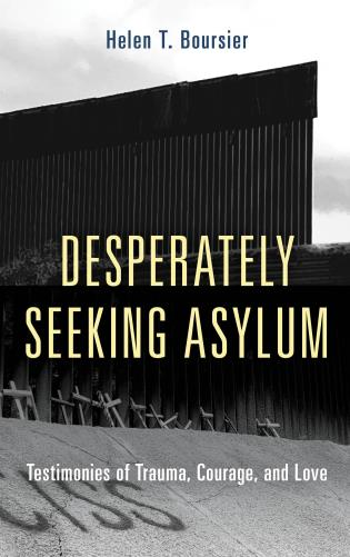 Cover image for the book Desperately Seeking Asylum: Testimonies of Trauma, Courage, and Love