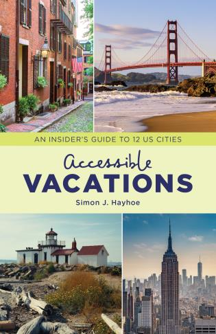 Cover image for the book Accessible Vacations: An Insider's Guide to 12 US Cities