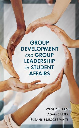 Cover image for the book Group Development and Group Leadership in Student Affairs