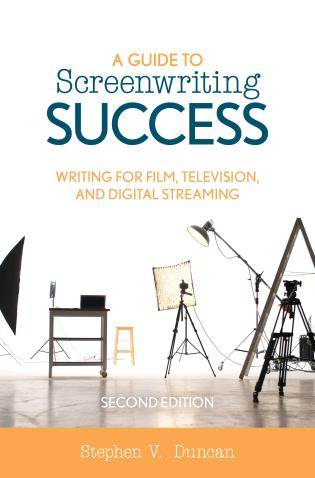 Cover image for the book A Guide to Screenwriting Success: Writing for Film, Television, and Digital Streaming, Second Edition