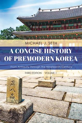 Cover image for the book A Concise History of Premodern Korea: From Antiquity through the Nineteenth Century, Volume 1, Third Edition