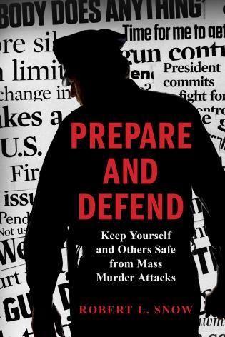 Cover image for the book Prepare and Defend: Keep Yourself and Others Safe from Mass Murder Attacks