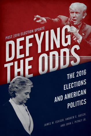 Cover image for the book Defying the Odds: The 2016 Elections and American Politics, Post 2018 Election Update