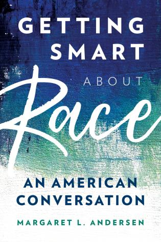 Cover image for the book Getting Smart about Race: An American Conversation