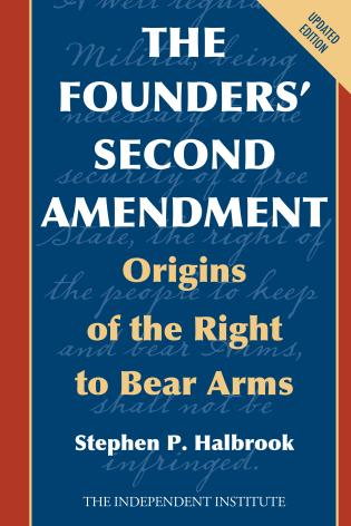 Cover image for the book The Founders' Second Amendment: Origins of the Right to Bear Arms, Updated Edition
