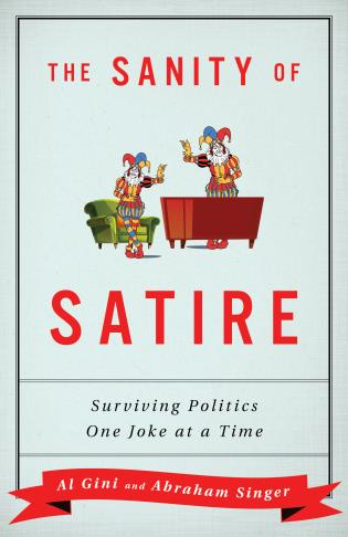 Cover image for the book The Sanity of Satire: Surviving Politics One Joke at a Time