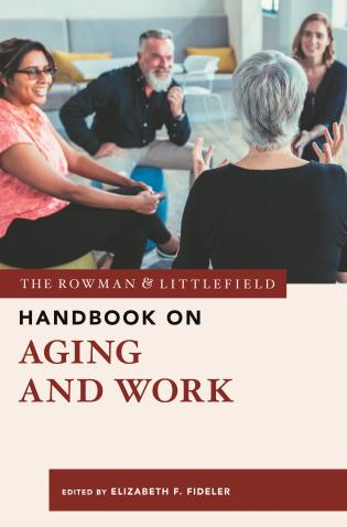 Cover image for the book The Rowman & Littlefield Handbook on Aging and Work