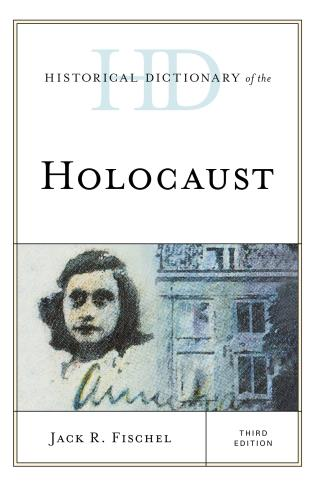 Cover image for the book Historical Dictionary of the Holocaust, Third Edition
